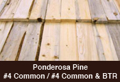 SPF Precut Lumber - Ponderosa Pine #4 Common and #4 Common and BTR